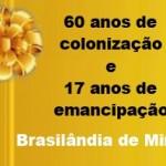 60 Anos de Colonização e 17 Anos de Emancipação de Brasilândia